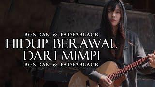 Download Mp3 Bondan & Fade2black - Hidup Berawal Dari Mimpi   Covered By Vioshie Feat Per