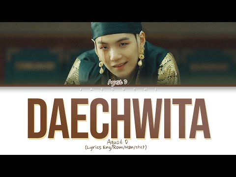 Agust D (BTS SUGA) – Daechwita lyrics (Color Coded Eng/Rom/Han/가사)