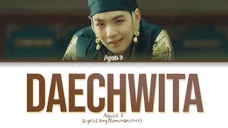Download Lagu AGUST D (BTS SUGA) - DAECHWITA LYRICS (COLOR CODED ENG/ROM/HAN/가사)