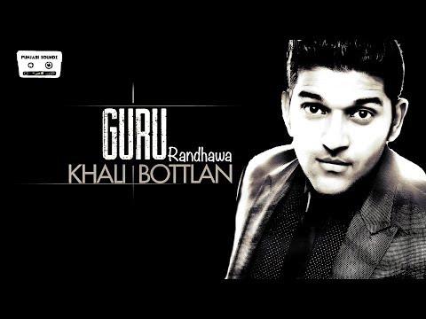 Khali Bottlan   Guru Randhawa   Full Audio Song   PUNJABI SOUNDZ   2017