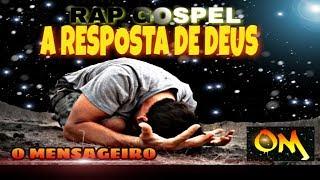 RAP GOSPEL | A RESPOSTA DE DEUS | O MENSAGEIRO |   LANÇAMENTO  | 2019- 2020 |  DOWNLOAD MP3