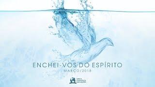 Enchei - Vos do Espírito - Ap. André | 18/03