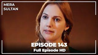 Mera Sultan - Episode 145 (Urdu Dubbed)