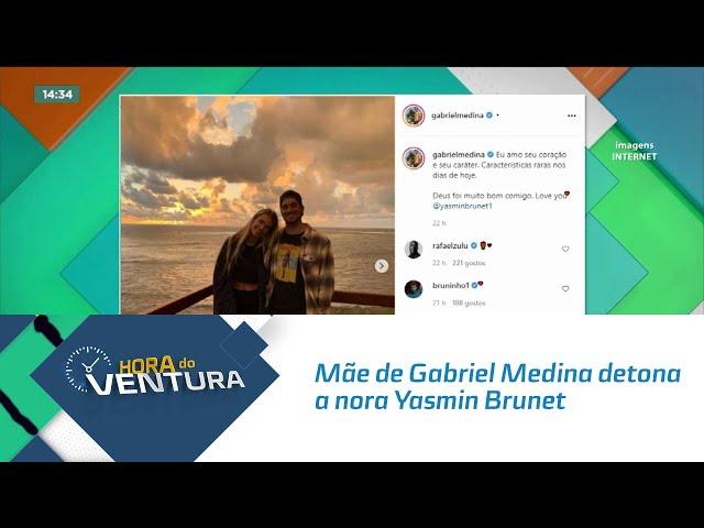 Mãe de Gabriel Medina detona a nora Yasmin Brunet em entrevista e Luiza Brunet reage