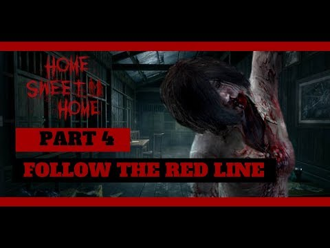 Home Sweet Home | Walkthrough Gameplay | Part 4 | FOLLOW THE RED LINES (PC)