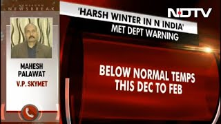 North India Likely To Witness Harsh Winter: Indian Meteorological Department