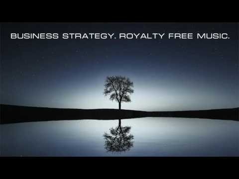 Business Strategy. Royalty Free Music.