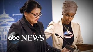 Reps. Omar and Tlaib fight back against Israel, Trump l ABC News