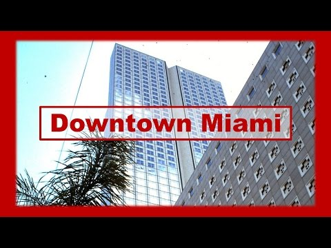 Downtown Miami - Florida vacation