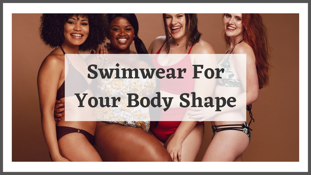 How To Choose Swimsuits For Your Body Shape