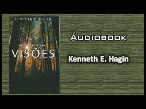 Kenneth E. Hagin - Eu Creio em Visões