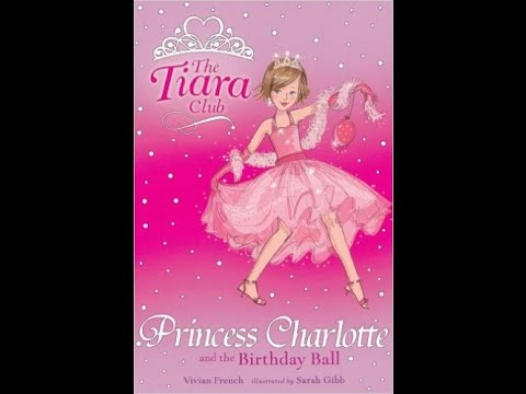 Annie-Tiara Club#1 Princess Charlotte and the Birthday Ball