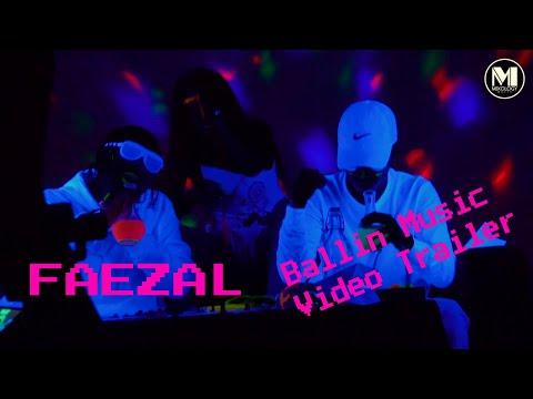 Faezal Ballin MV COMING SOON!