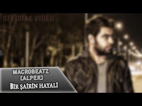MacroBeatz [Alper] - Bir Sairin Hayali (Official Video)