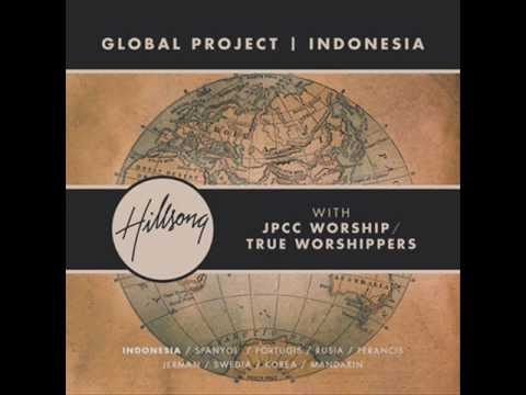 12. Sanggup S'lamatkan (Mighty To Save) - Hillsong Global Project Indonesia With Lyrics