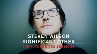 Steven Wilson - Significant Other (The Future Bites Sessions)