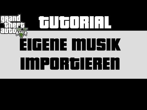 Tutorial | GTA 5 PC Eigene Musik / Mp3 Dateien in Radio importieren / einfügen