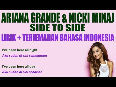 Ariana Grande - Side To Side (Ft  Nicki Minaj) (Video Lirik Dan Terjemahan Bahasa Indonesia)
