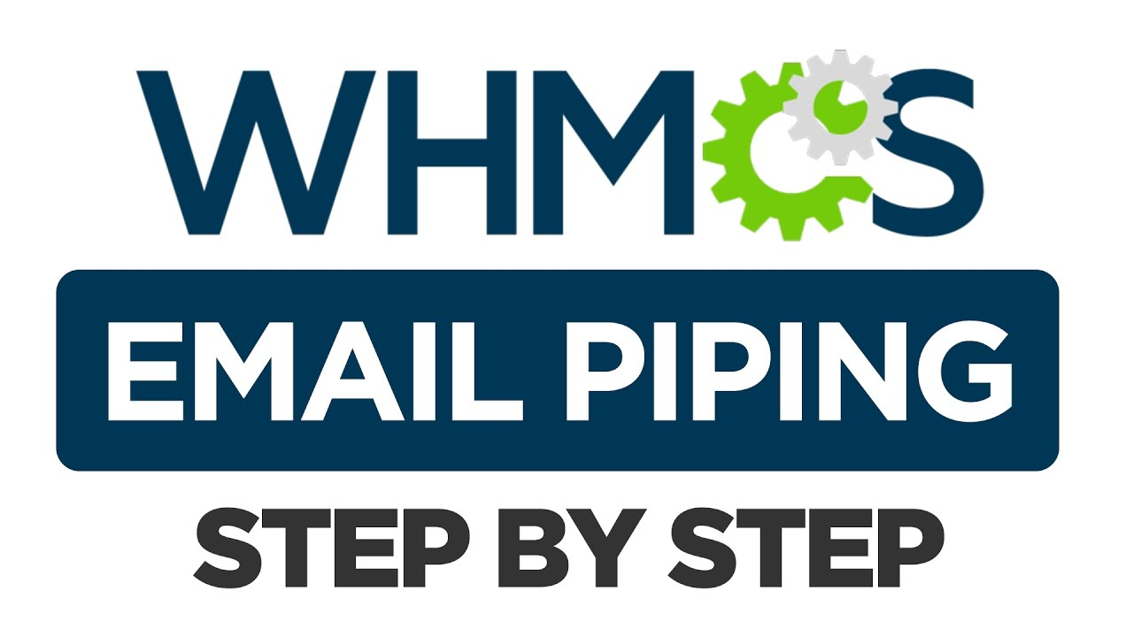 Setting up Email Piping in WHMCS (Common Troubleshoot Issues Included!)