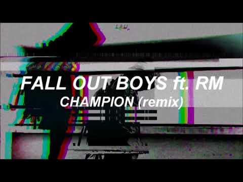 Fall Out Boy ft RM - Champion (Remix)