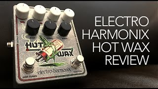 Electro Harmonix Hot Wax - The ultimate dual overdrive for your David Gilmour tones?