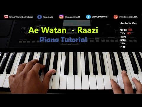 Ae Watan - Raazi Full Piano/Keyboard Tutorial - Ankush Harmukh