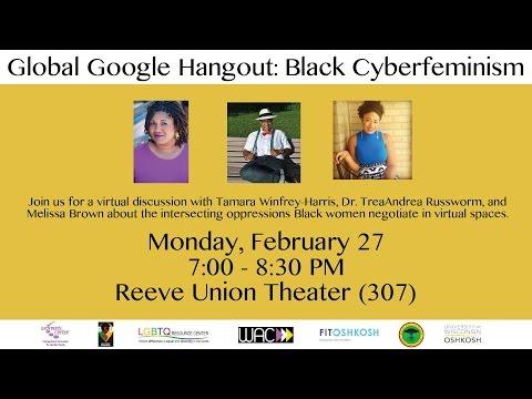 UW Oshkosh Global Google Hangout: Black Cyberfeminism