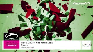 Alex M.O.R.P.H. feat. Natalie Gioia - Dreams (Original Club Mix)