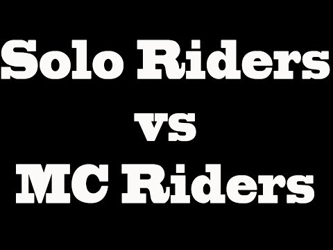 Solo Riders vs MC Riders