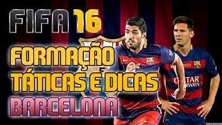 FIFA 16 Como jogar com o Barcelona - Tutorial formação, táticas e dicas!