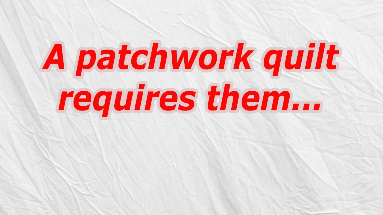 A patchwork quilt requires them (CodyCross Crossword Answer) - YouTube
