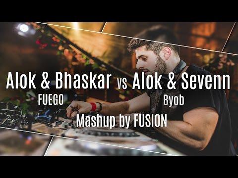 Alok & Sevenn - BYOB vs Alok & Bhaskar - FUEGO  Fusion Mashup