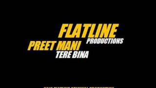 Preet Mani - Tere Bina (FLATLINE PRODUCTION).wmv