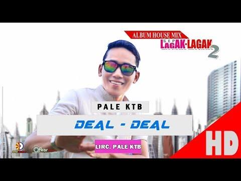PALE KTB - DEAL DEAL  Album Sep Lagak-Lagak 2 HD Video Quality 2017