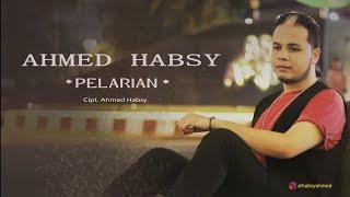Ahmed Habsy - Pelarian  ( Lirik Original)