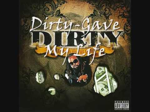 dirty Boyz- gave my life