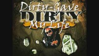 dirty Boyz- gave my life