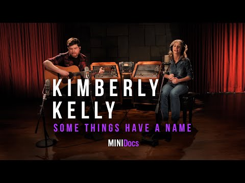 Kimberly Kell - Some Things Have a Name - MINIDocs®