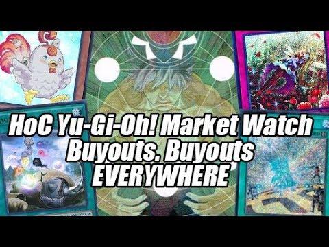 HoC Yu-Gi-Oh! Market Watch - Buyouts. Buyouts Everywhere.