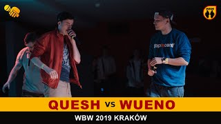 WUENO vs QUESH WBW2K19 Kraków (1/8) Freestyle Battle