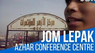 JOM Lepak @ Al-Azhar Conference Centre