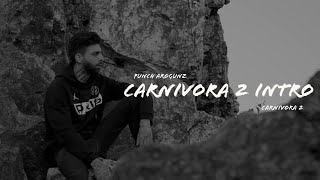 PUNCH AROGUNZ - CARNIVORA 2 INTRO (prod. by NOELEVEN & HADES)