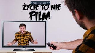 ŻYCIE TO NIE FILM | Poszukiwacz #312