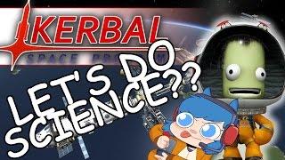 I tried to science in KERBAL SPACE PROGRAM  1.0