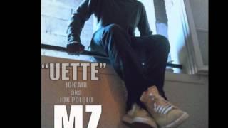 """JOK'AIR MZ MUSIC - UETTE [Avant """"MZ Music Vol.2]"""