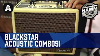 New Acoustic Sonnet Amps from Blackstar!  - NAMM 2020