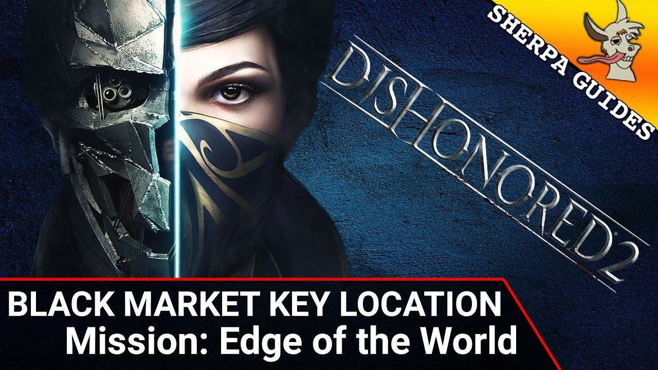 How to Find the Black Market Key in Edge of the World | Dishonored 2