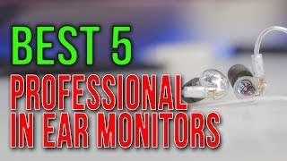 BEST 5: Professional in Ear Monitors 2018