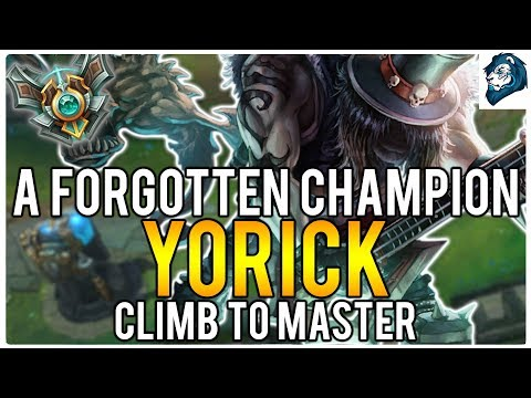 A FORGOTTEN CHAMPION: YORICK - Climb to Master | League of L