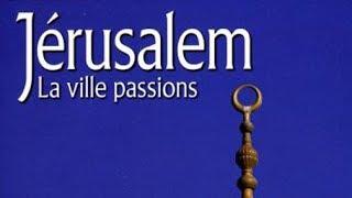 Jérusalem, la ville passions - Documentaire